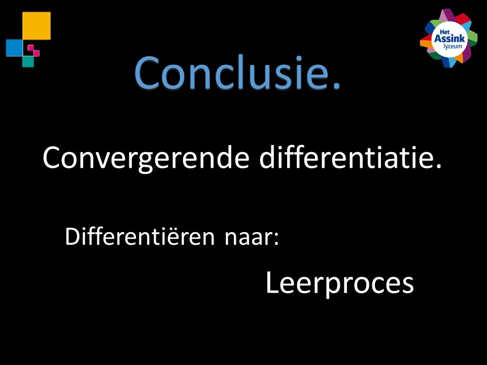 Conclusie. Convergerende differentiatie. Leerproces