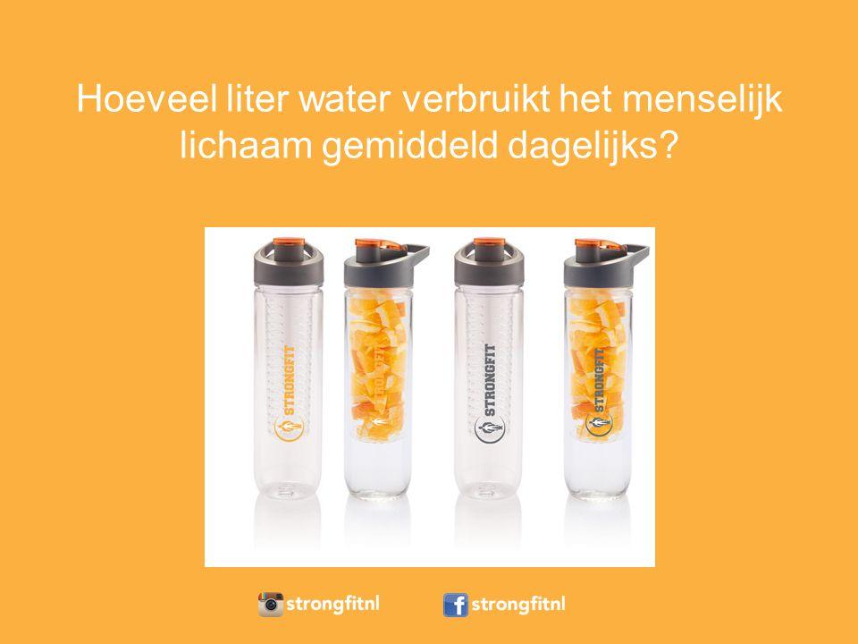 Hoeveel liter water verbruikt het menselijk lichaam gemiddeld dagelijks