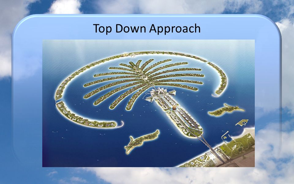 Top Down Approach