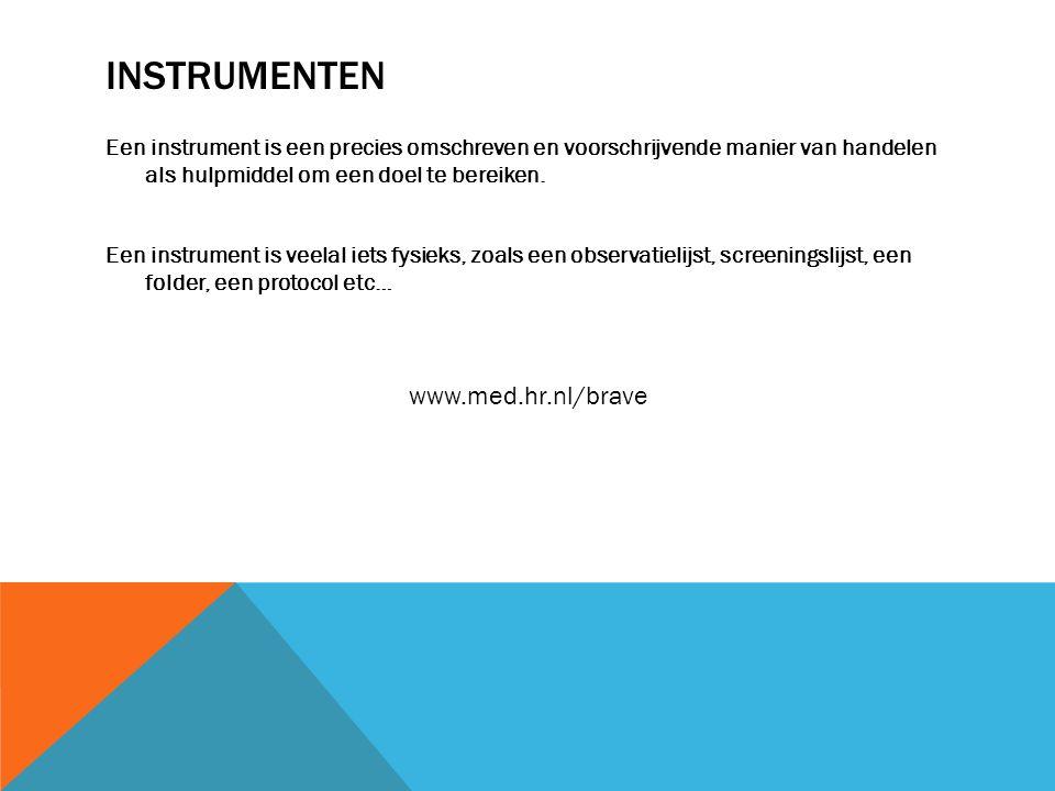 Instrumenten www.med.hr.nl/brave