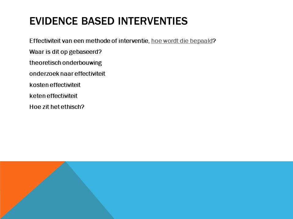 Evidence based interventies