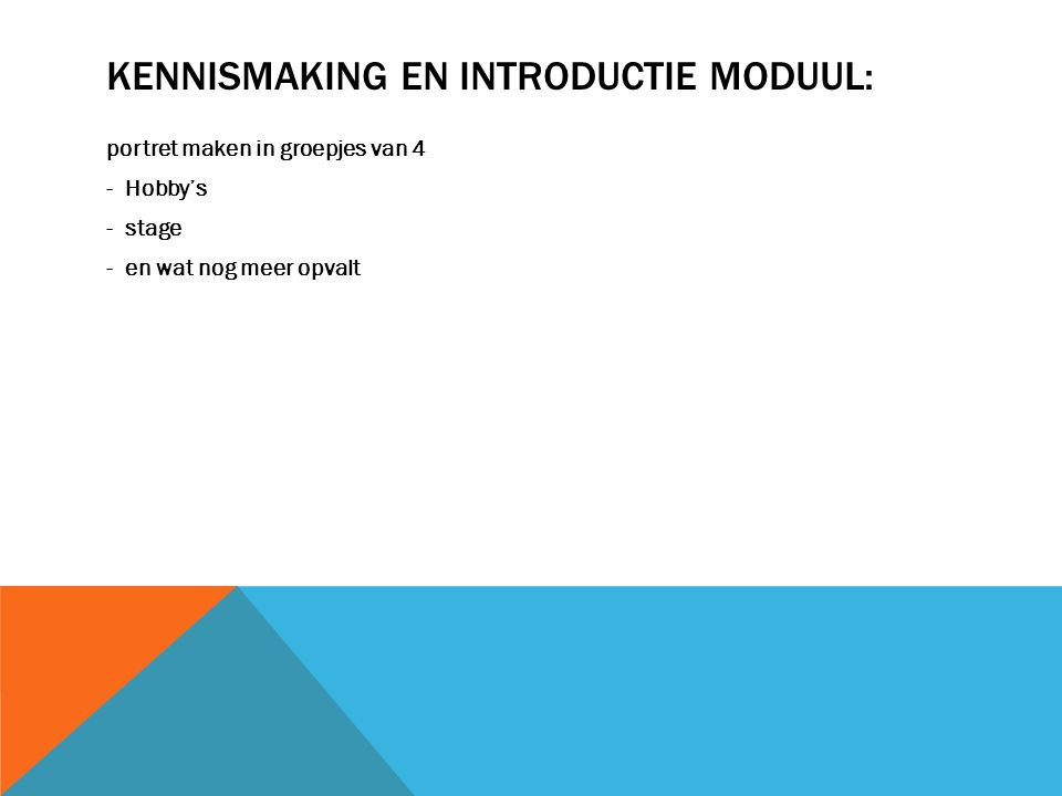 Kennismaking en introductie moduul: