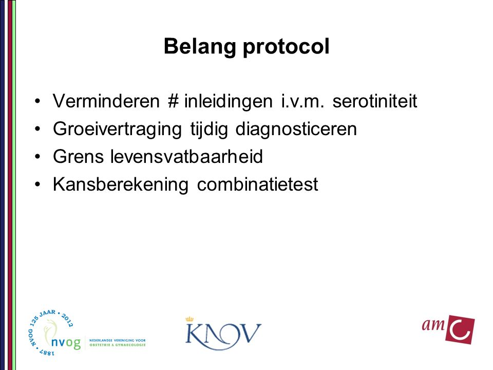 Belang protocol Verminderen # inleidingen i.v.m. serotiniteit