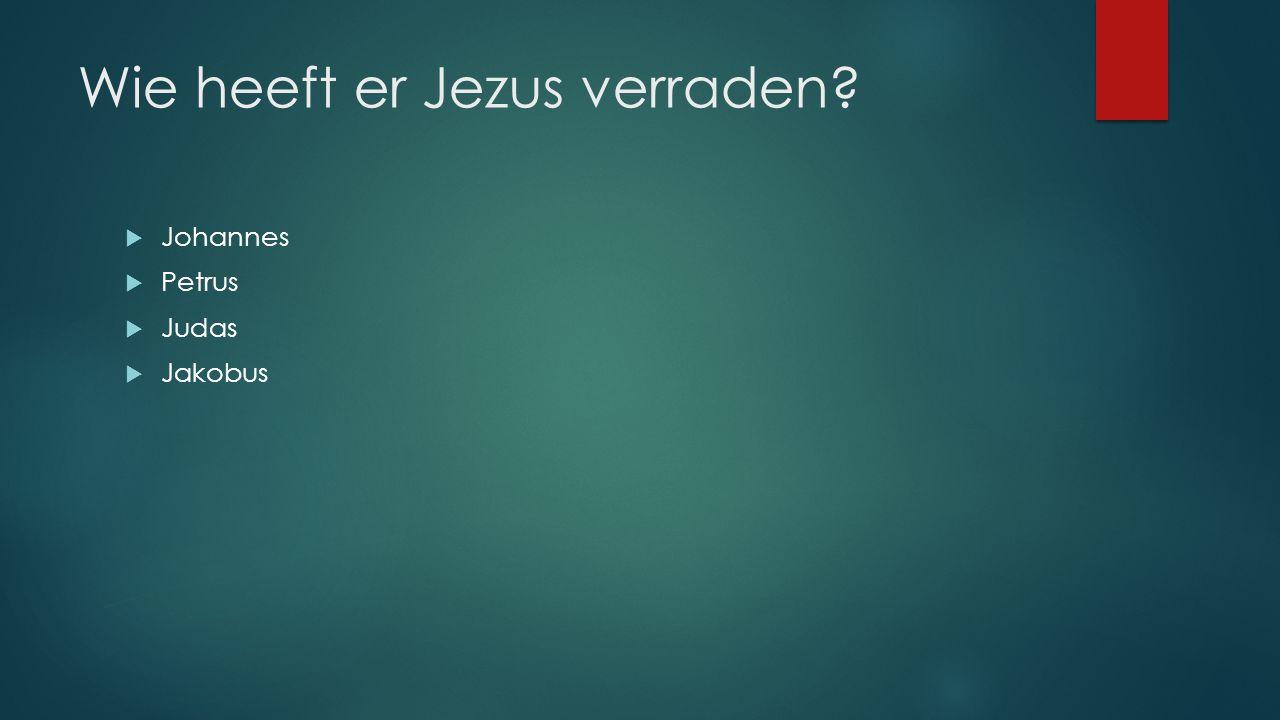 Wie heeft er Jezus verraden