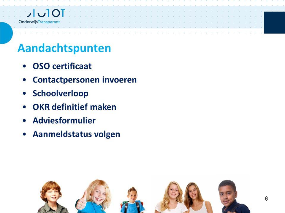 Aandachtspunten OSO certificaat Contactpersonen invoeren Schoolverloop