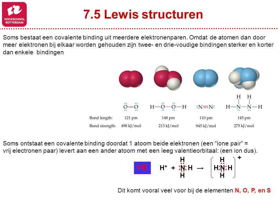 7.5 Lewis structuren VB : ·· N H H → H+ + +
