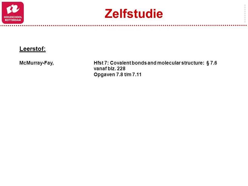 Zelfstudie Leerstof: McMurray-Fay, Hfst 7: Covalent bonds and molecular structure: § 7.6. vanaf blz. 228.