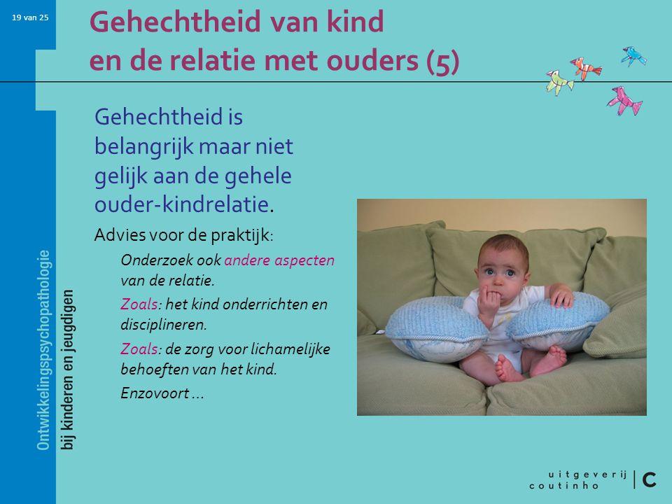 Gehechtheid van kind en de relatie met ouders (5)