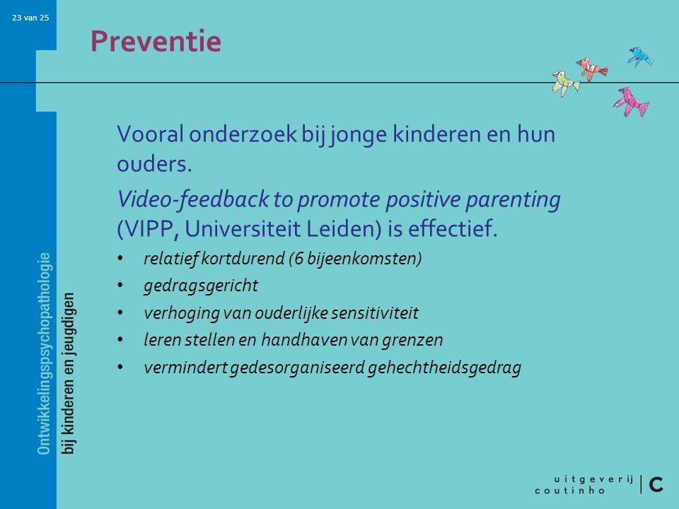 Preventie Vooral onderzoek bij jonge kinderen en hun ouders.