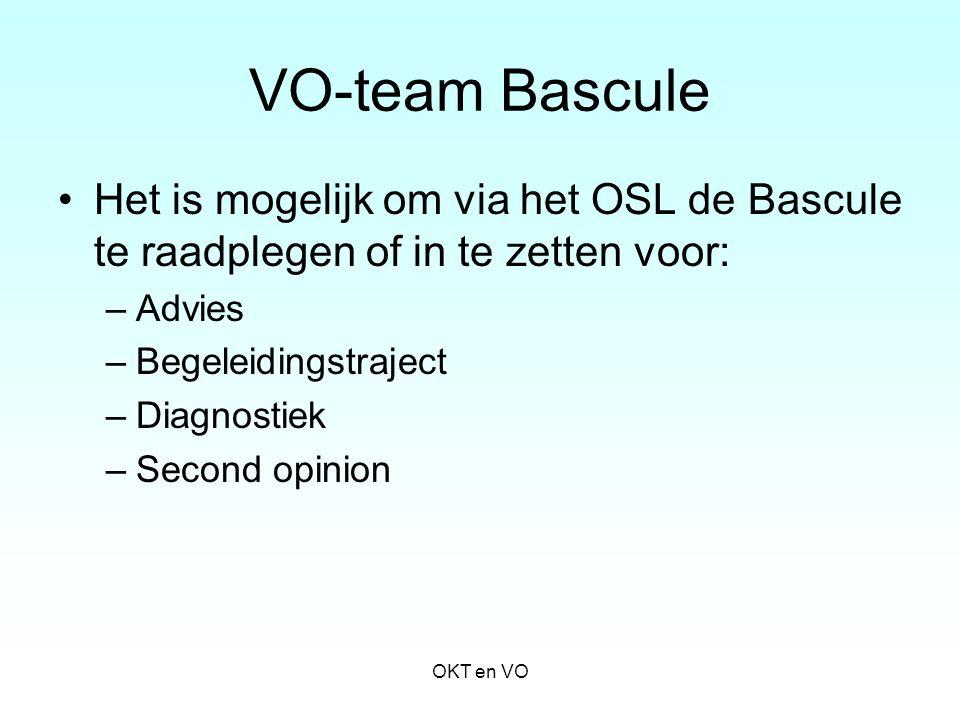 VO-team Bascule Het is mogelijk om via het OSL de Bascule te raadplegen of in te zetten voor: Advies.