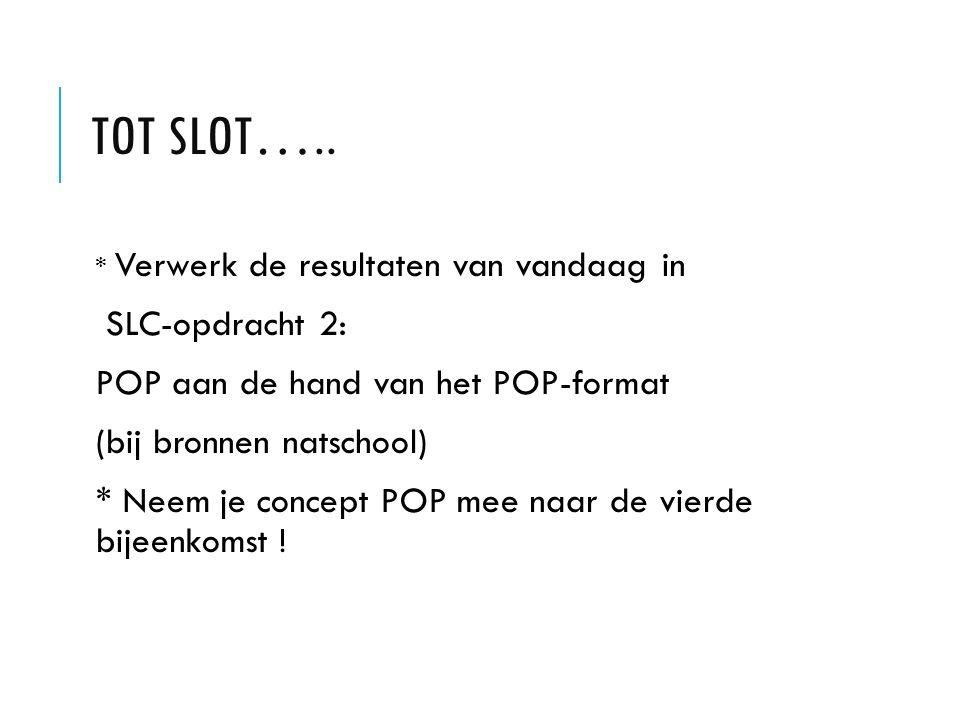 Tot slot….. SLC-opdracht 2: POP aan de hand van het POP-format