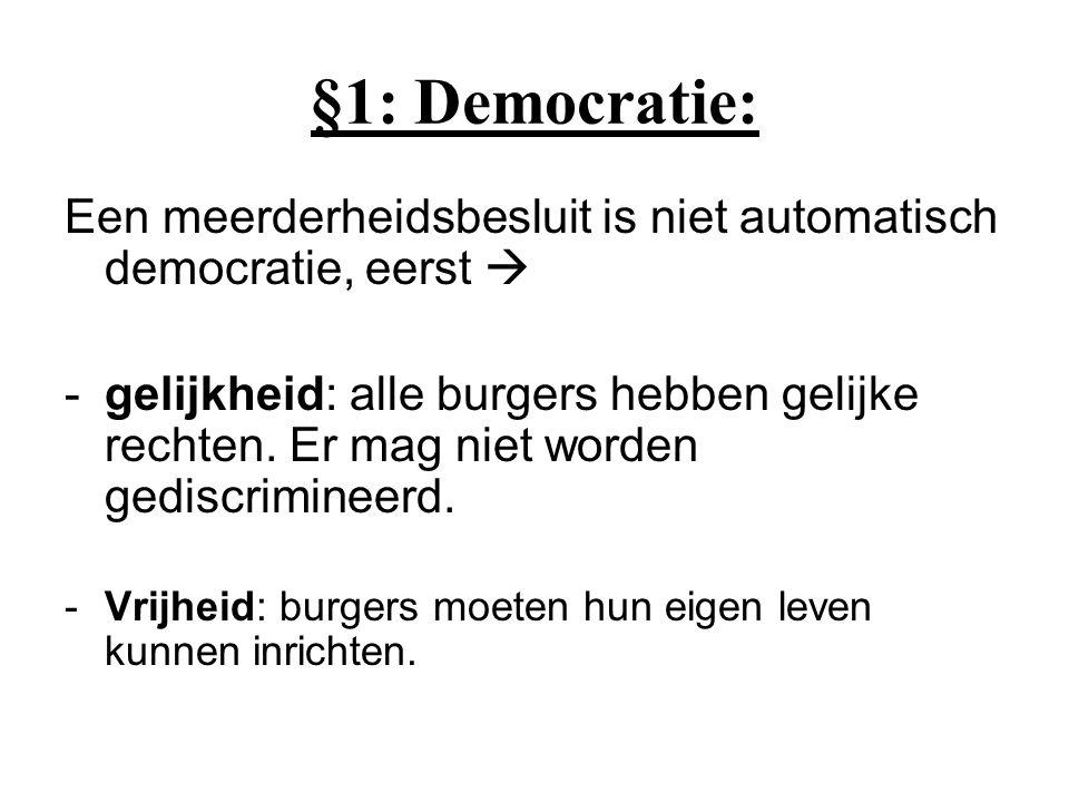 §1: Democratie: Een meerderheidsbesluit is niet automatisch democratie, eerst 