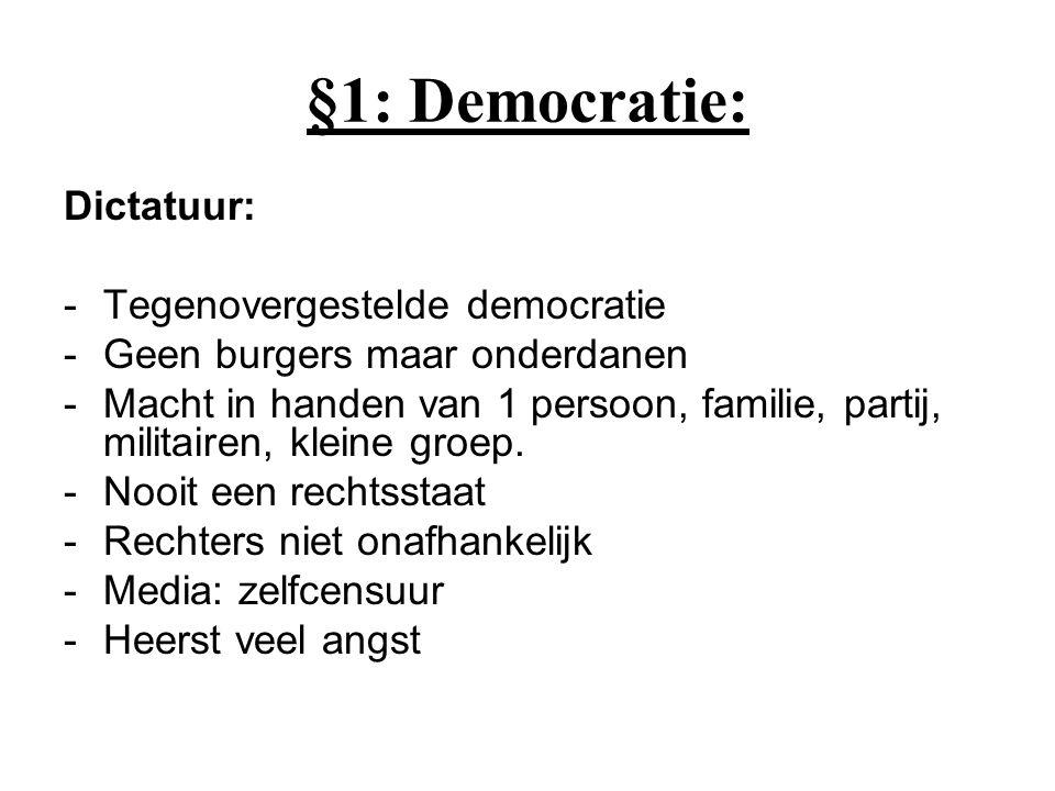§1: Democratie: Dictatuur: Tegenovergestelde democratie
