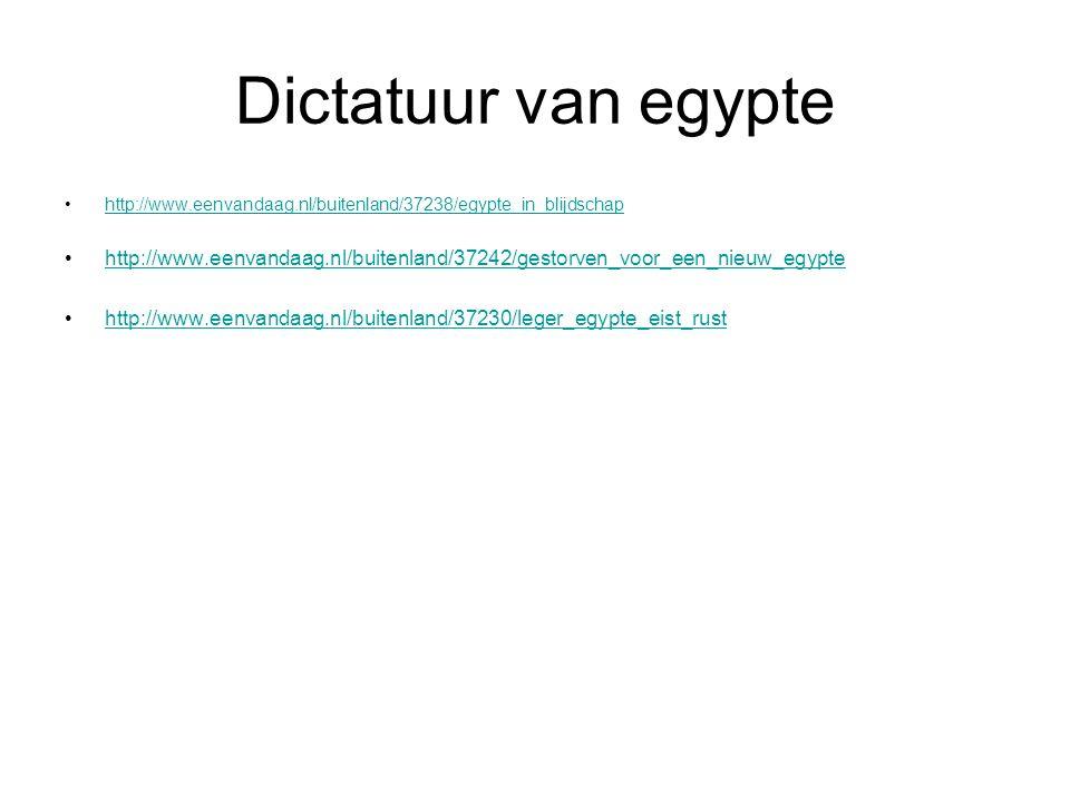 Dictatuur van egypte http://www.eenvandaag.nl/buitenland/37238/egypte_in_blijdschap.