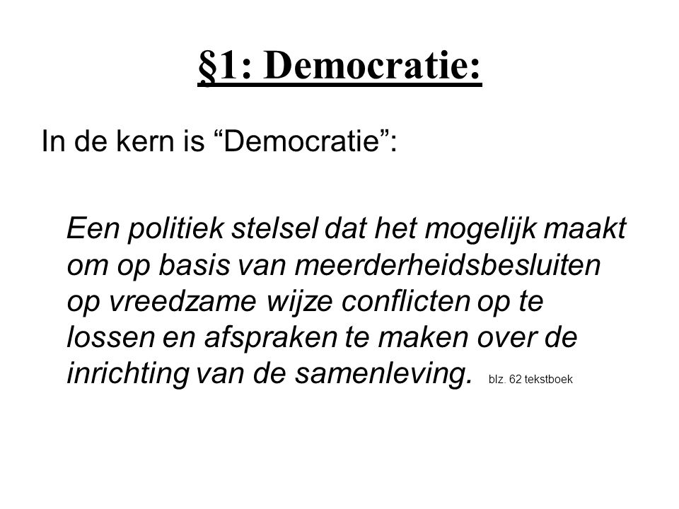 §1: Democratie: In de kern is Democratie :