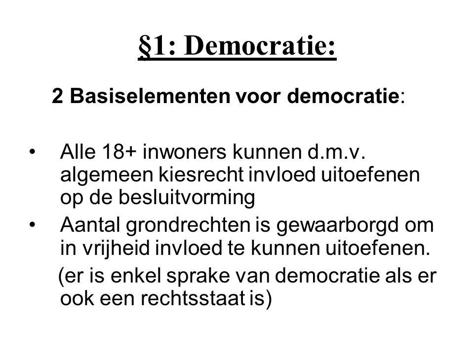 §1: Democratie: 2 Basiselementen voor democratie: