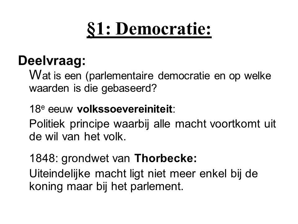 §1: Democratie: Deelvraag: Wat is een (parlementaire democratie en op welke waarden is die gebaseerd