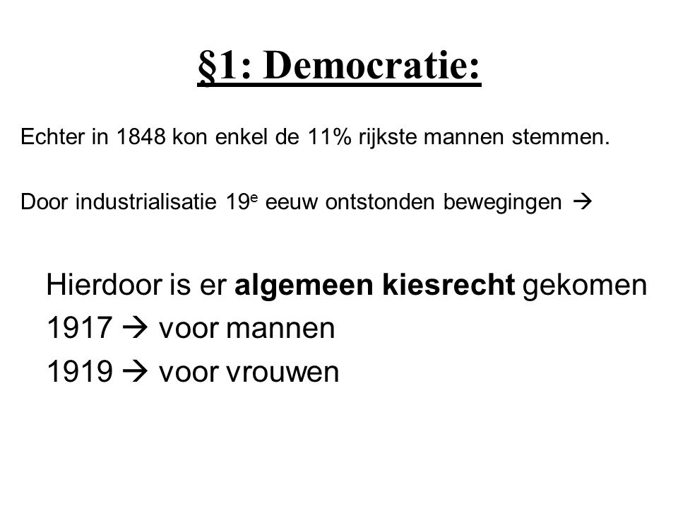 §1: Democratie: Hierdoor is er algemeen kiesrecht gekomen