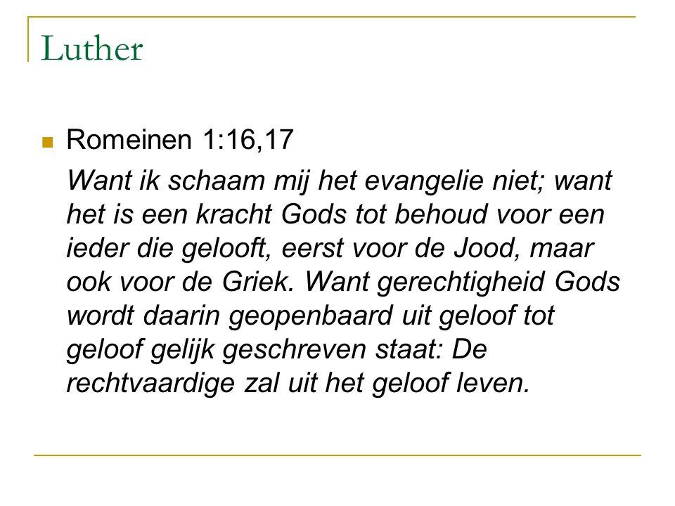 Luther Romeinen 1:16,17.
