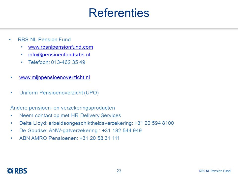 Referenties RBS NL Pension Fund www.rbsnlpensionfund.com