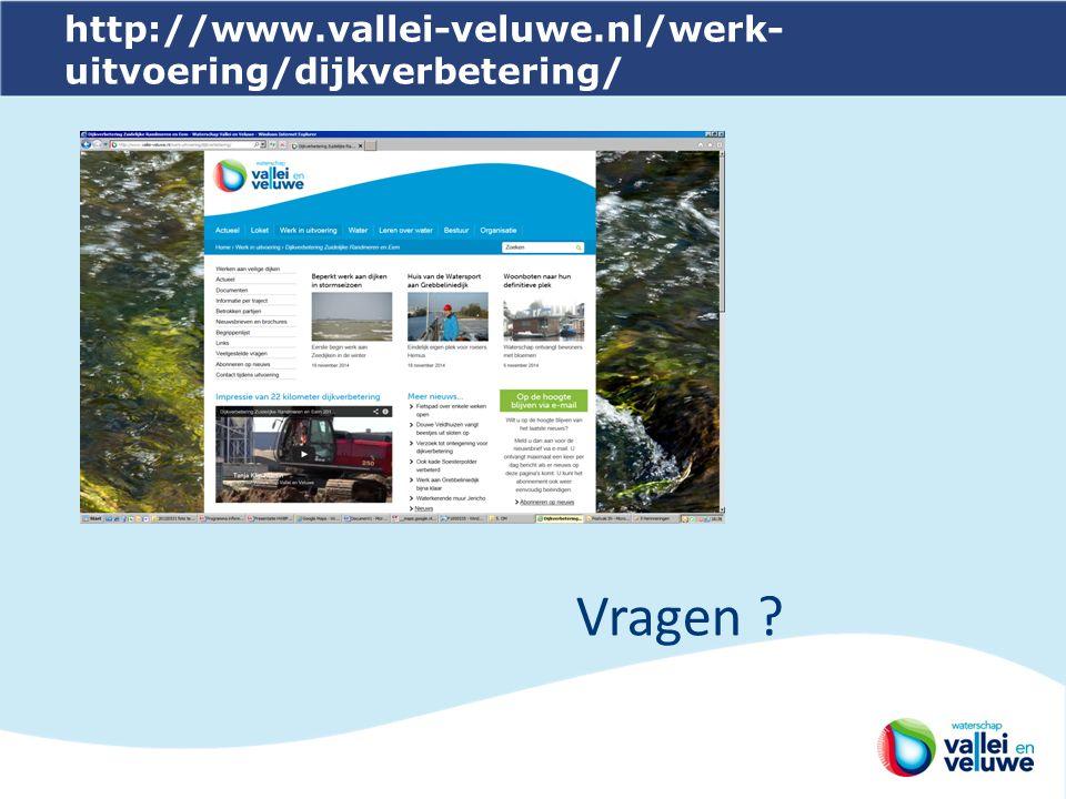http://www.vallei-veluwe.nl/werk-uitvoering/dijkverbetering/ Vragen