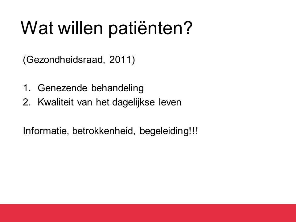 Wat willen patiënten (Gezondheidsraad, 2011) Genezende behandeling