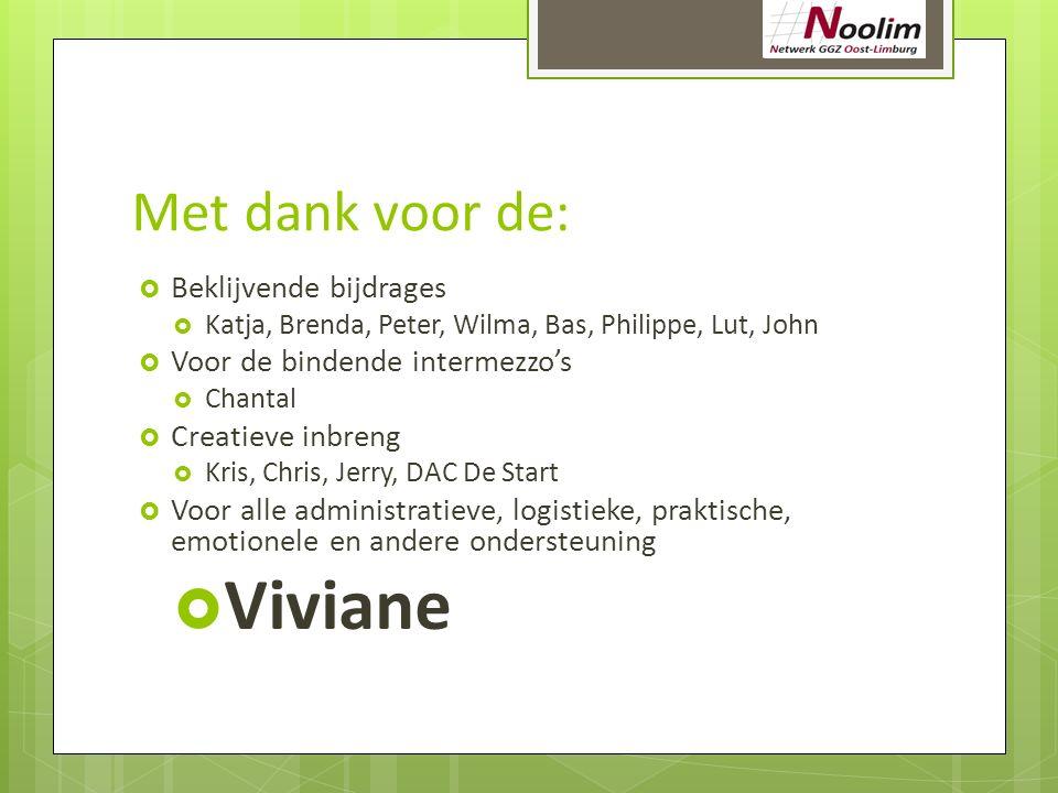 Viviane Met dank voor de: Beklijvende bijdrages