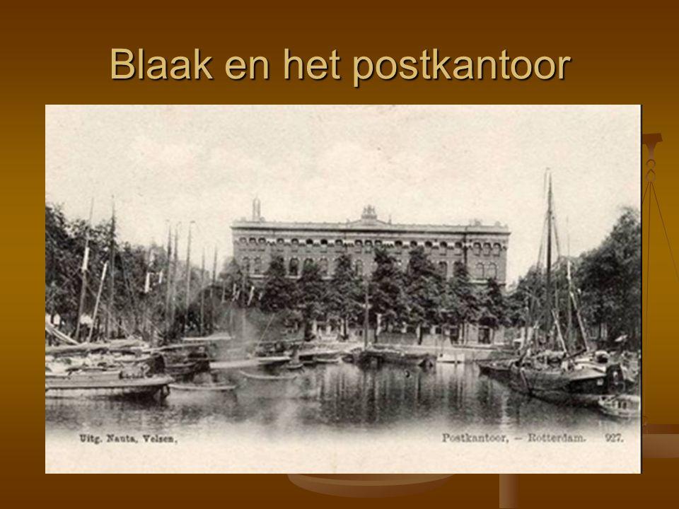 Blaak en het postkantoor