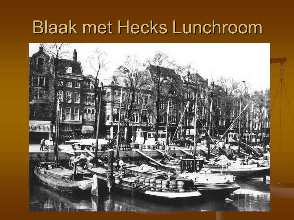Blaak met Hecks Lunchroom