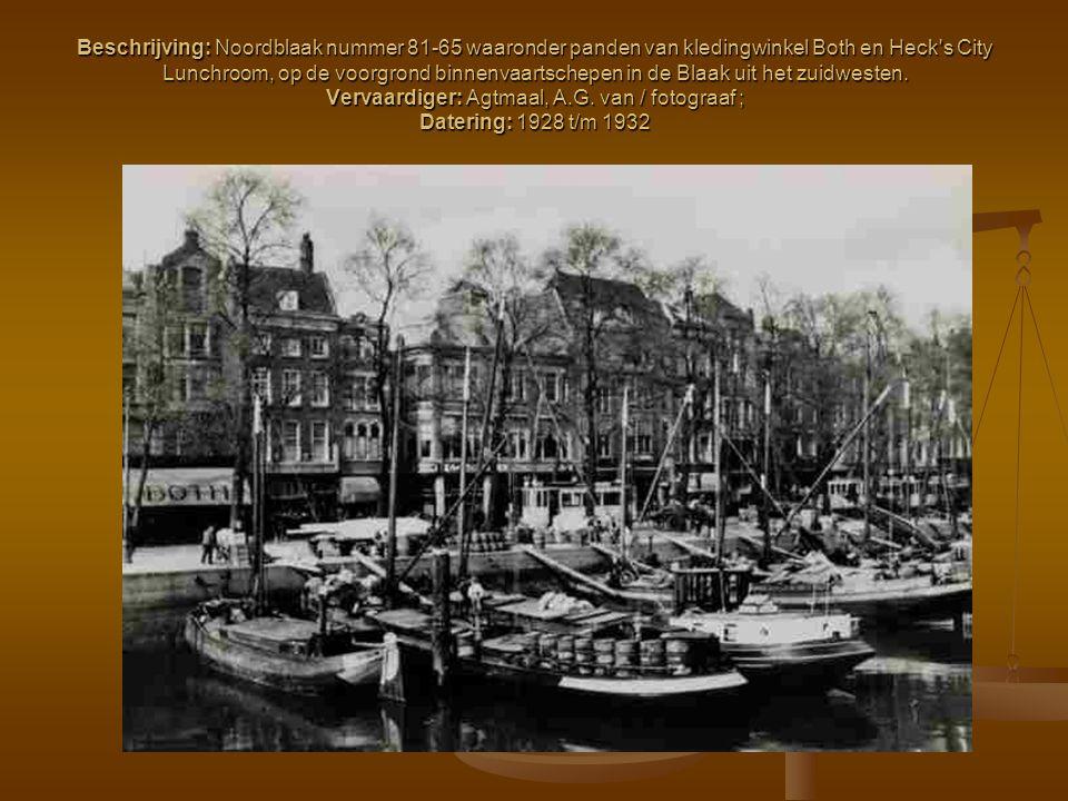 Beschrijving: Noordblaak nummer 81-65 waaronder panden van kledingwinkel Both en Heck s City Lunchroom, op de voorgrond binnenvaartschepen in de Blaak uit het zuidwesten.