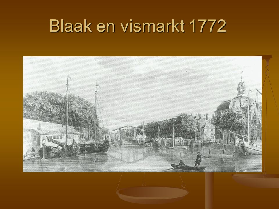 Blaak en vismarkt 1772