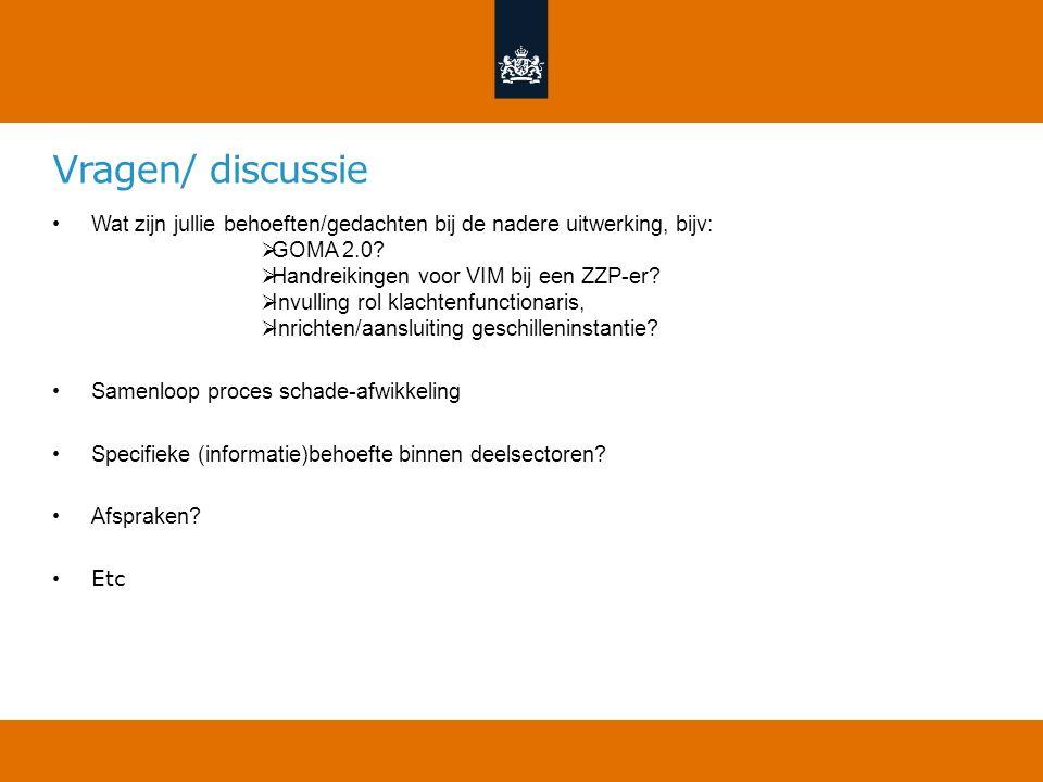 Vragen/ discussie Wat zijn jullie behoeften/gedachten bij de nadere uitwerking, bijv: GOMA 2.0 Handreikingen voor VIM bij een ZZP-er