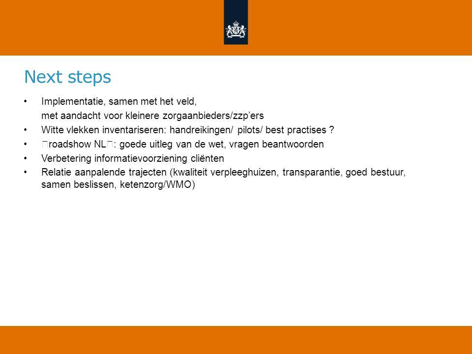 Next steps Implementatie, samen met het veld,