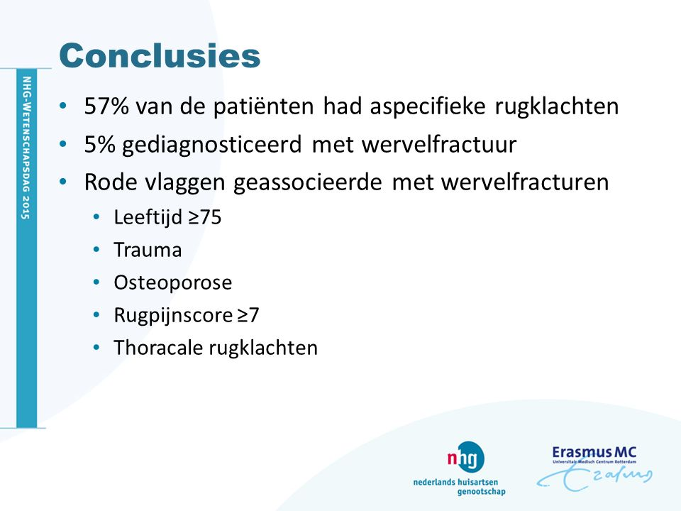 Conclusies 57% van de patiënten had aspecifieke rugklachten