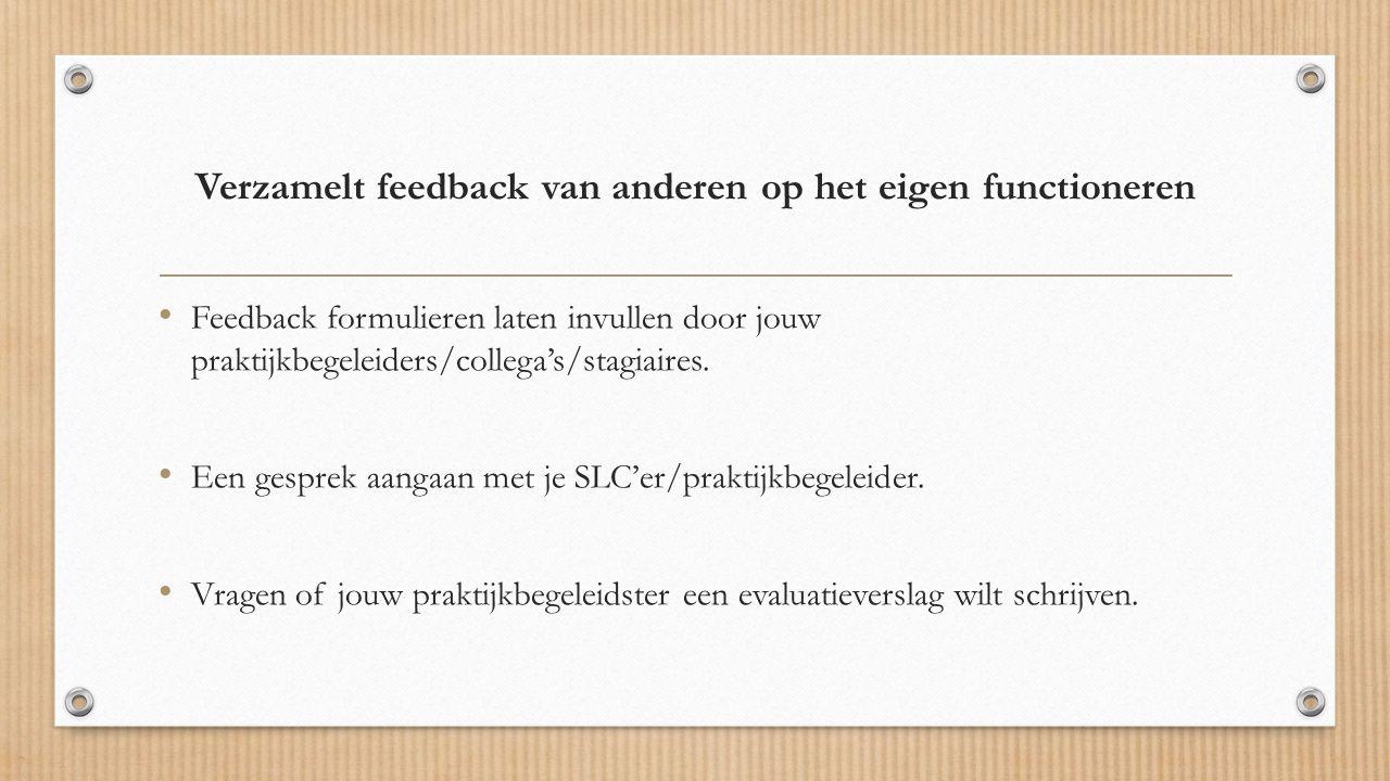 Verzamelt feedback van anderen op het eigen functioneren