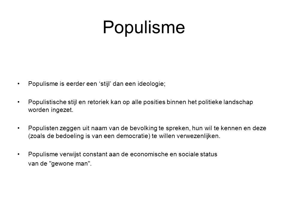 Populisme Populisme is eerder een 'stijl' dan een ideologie;