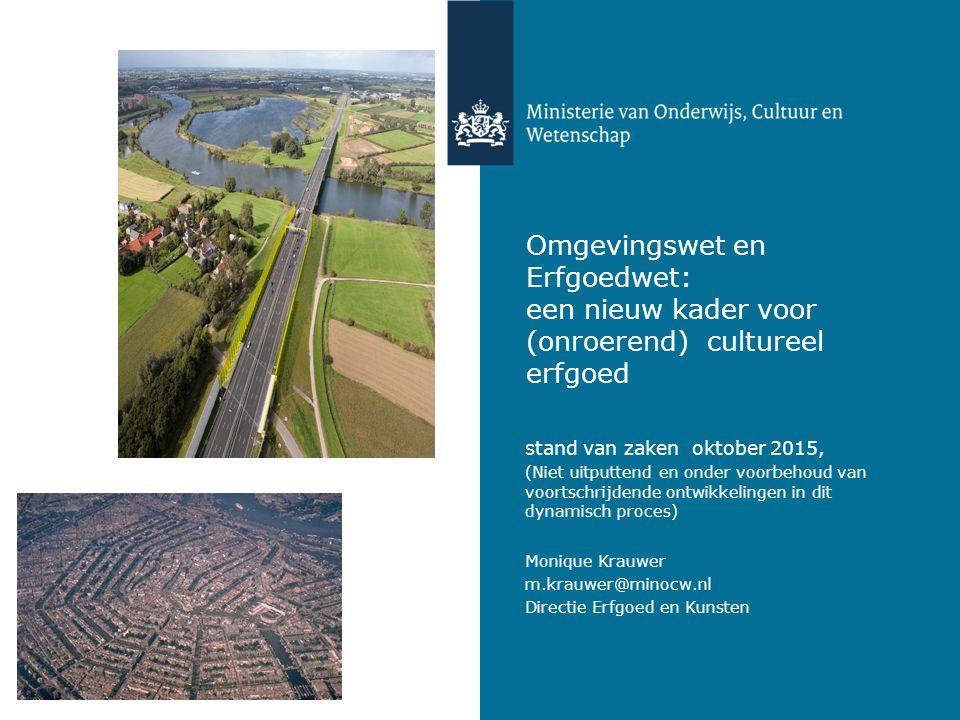 Omgevingswet en Erfgoedwet: een nieuw kader voor (onroerend) cultureel erfgoed
