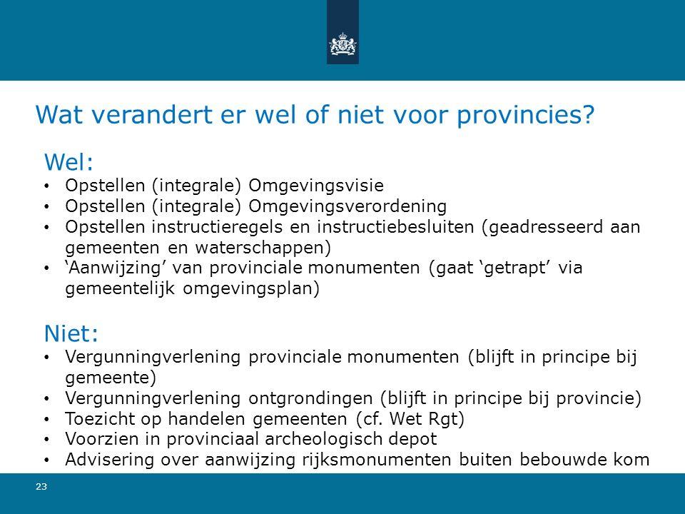 Wat verandert er wel of niet voor provincies