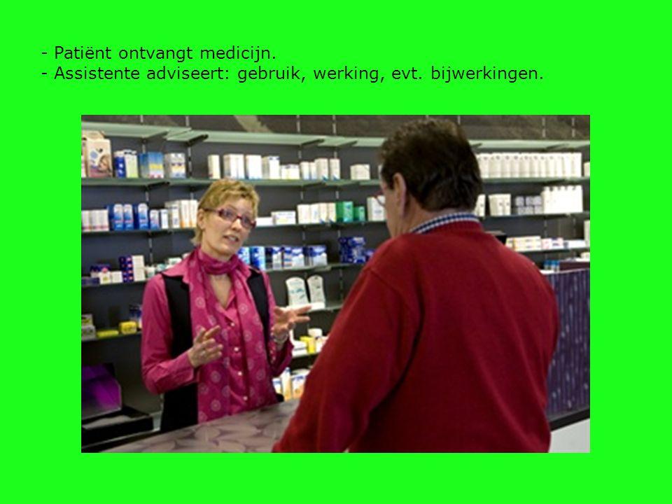- Patiënt ontvangt medicijn