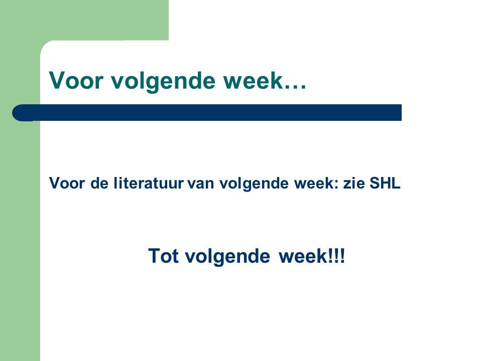 Voor volgende week… Tot volgende week!!!