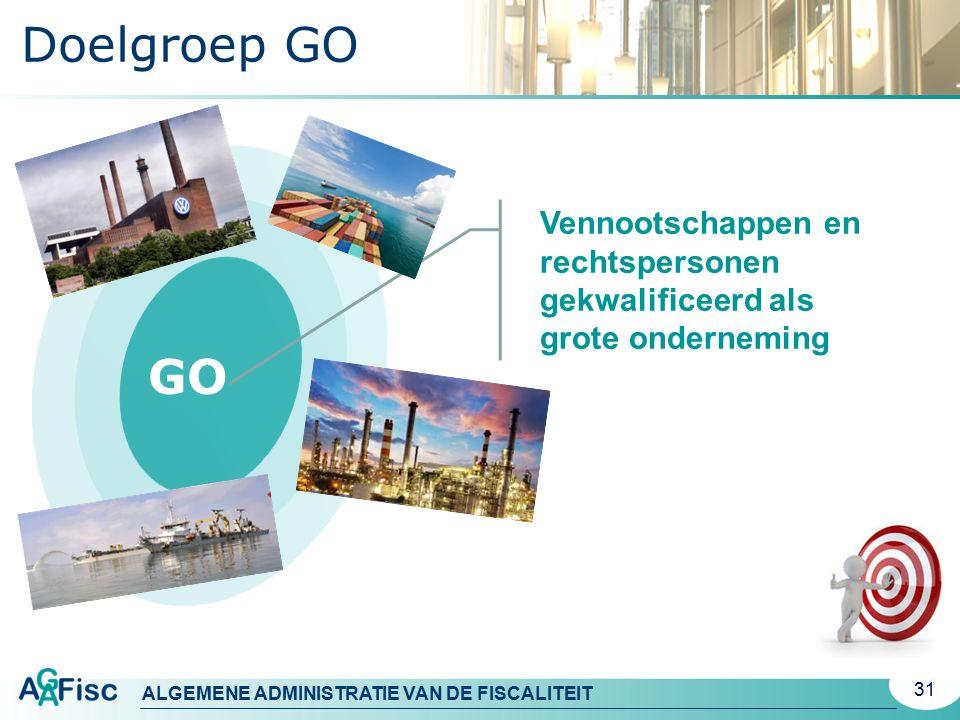 Doelgroep GO Vennootschappen en rechtspersonen gekwalificeerd als grote onderneming GO
