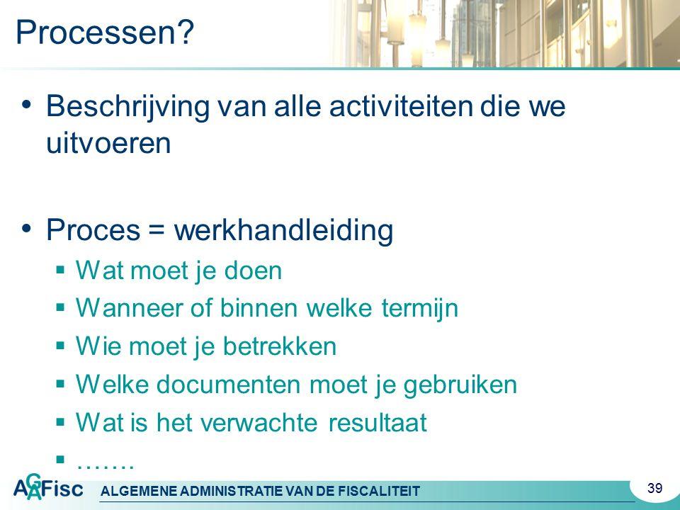 Processen Beschrijving van alle activiteiten die we uitvoeren