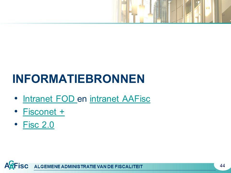 Informatiebronnen Intranet FOD en intranet AAFisc Fisconet + Fisc 2.0