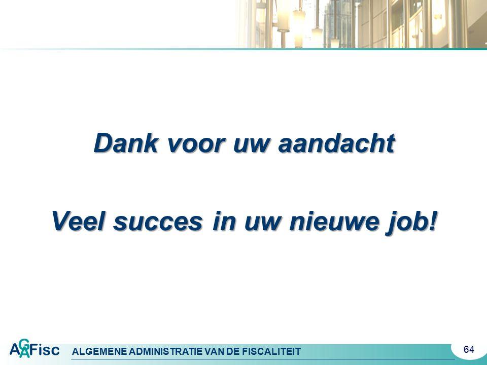 Veel succes in uw nieuwe job!