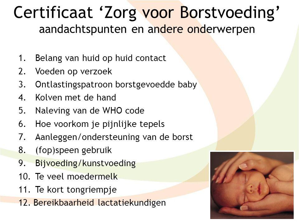 Certificaat 'Zorg voor Borstvoeding' aandachtspunten en andere onderwerpen