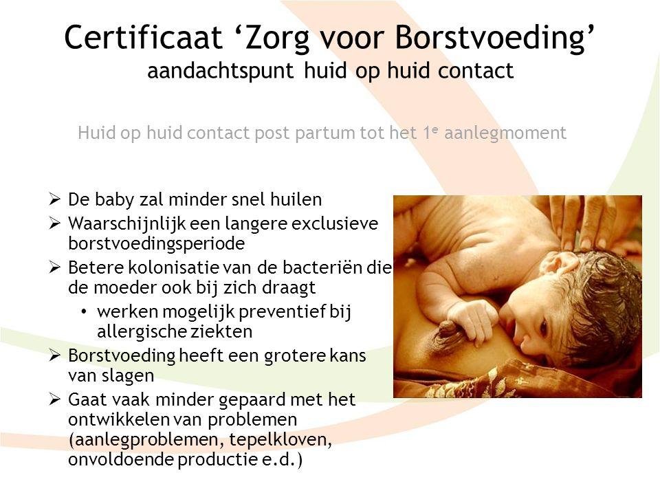 Certificaat 'Zorg voor Borstvoeding' aandachtspunt huid op huid contact
