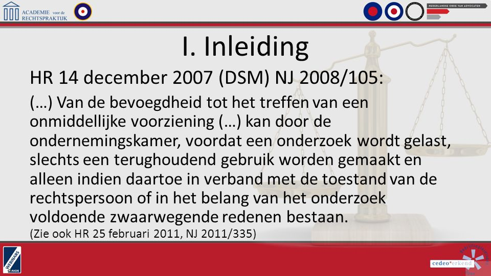 I. Inleiding HR 14 december 2007 (DSM) NJ 2008/105: