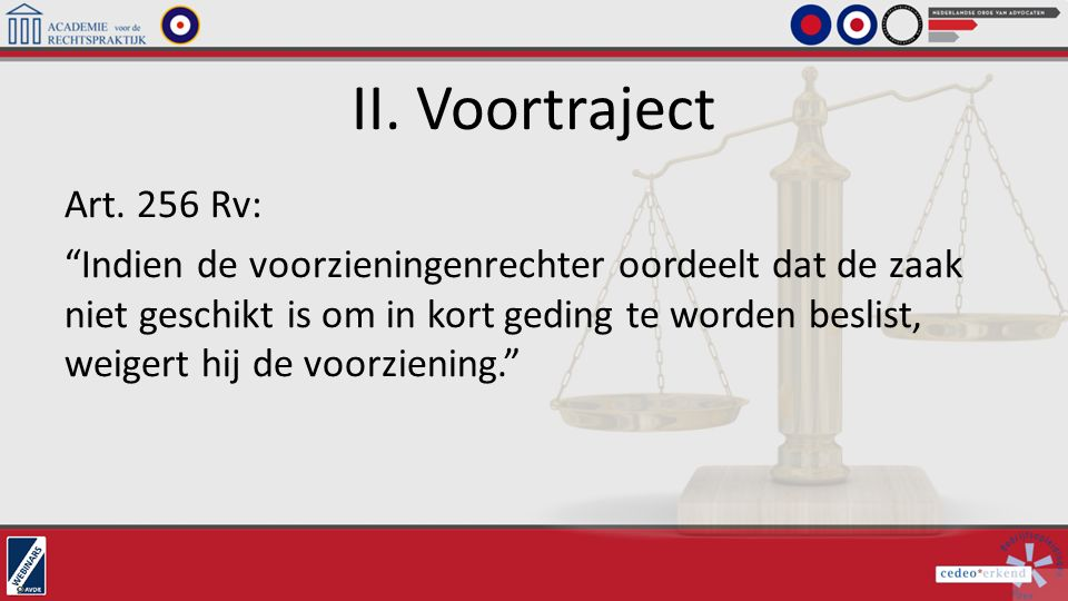II. Voortraject Art. 256 Rv: