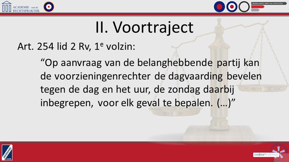 II. Voortraject Art. 254 lid 2 Rv, 1e volzin: