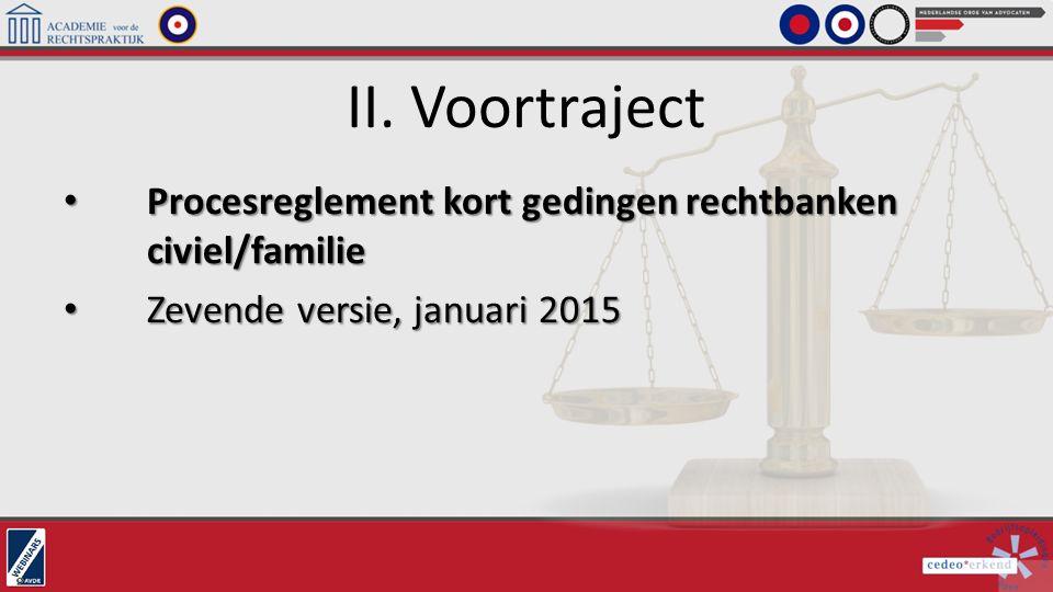 II. Voortraject Procesreglement kort gedingen rechtbanken civiel/familie.